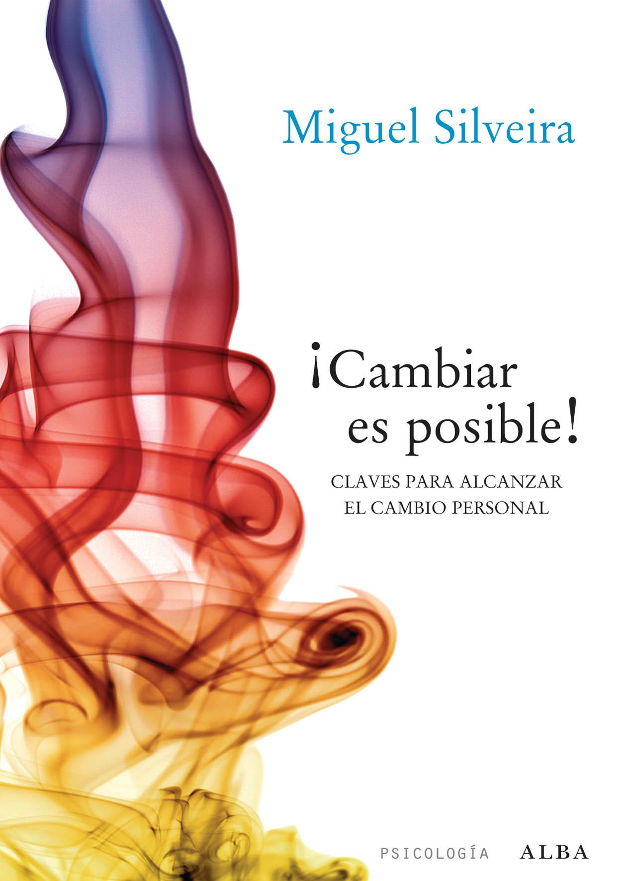 2 – ¿Puede cambiar una persona? | Miguel Silveira | Psicólogo en ...